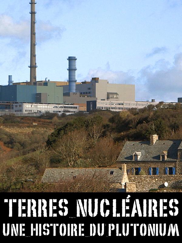 Terres nucléaires, une histoire du plutonium [Affiche film]