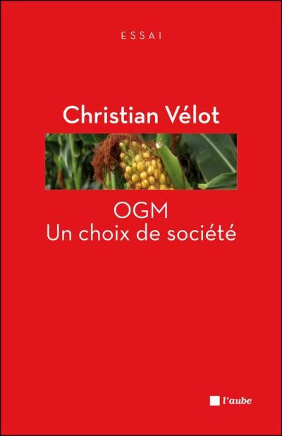 OGM-un-choix-de-societe de Christian Vélot